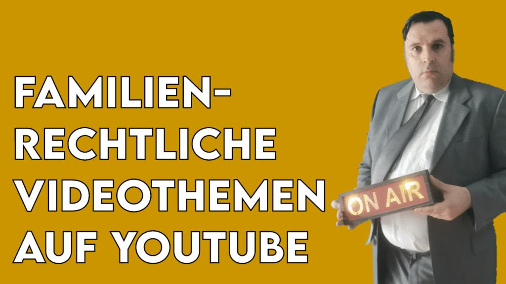 Titel zeigt den Autor und den Text Familienrechtliche Videoreihe auf YouTube